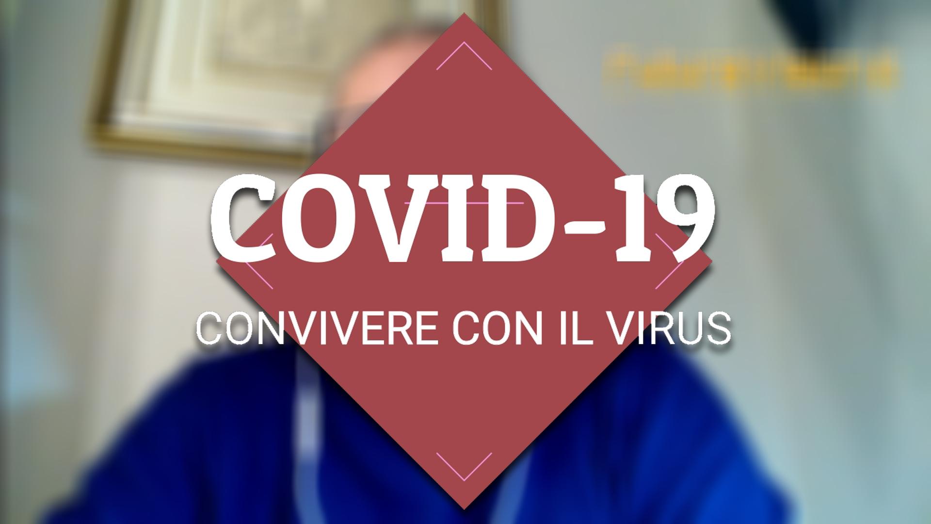 Covid-19, convivere con il virus